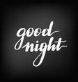 good night chalkboard blackboard lettering vector image vector image