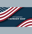 sept 11 patriot day usa flag poster vector image