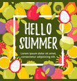 summer poster with tropical fruits and lettering vector image