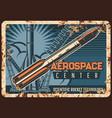 aerospace center vintage rusty metal plate vector image vector image