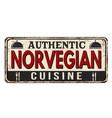 authentic norvegian cuisine vintage rusty metal vector image vector image