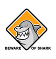 Beware Of Shark vector image vector image