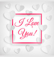 greeting card with white hearts i love you vector image vector image