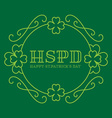 Happy St Patricks Day - elegance card in monogram vector image