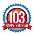 Hundred Three years happy birthday badge ribbon vector image vector image