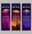 i want to believe ufo festival invitation banners vector image