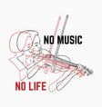 no music no life hand drawn of vector image