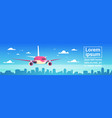 airplane flying over city skyscrapers plane in sky vector image vector image