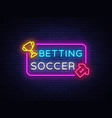 betting soccer neon betting football neon vector image vector image