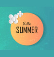 hello summer text on large sun and decorated vector image