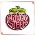 logo for mangosteen vector image