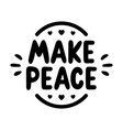 make peace lettering vector image vector image