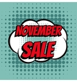 November sale comic book bubble text retro style vector image vector image