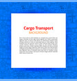 cargo transport paper template vector image vector image