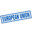 european union blue square grunge stamp on white vector image vector image