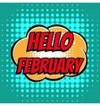 Hello february comic book bubble text retro style vector image vector image