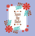 save the date for wedding with a frame of flowers vector image vector image