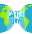 Earth Day in blue and green colors vector image vector image