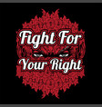 fight for your right eyes with rose hand drawing vector image vector image