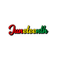 hand sketched colorful juneteenth word as banner vector image vector image