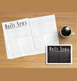 realistic newspaper with a tablet and a cup of vector image vector image