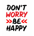 slogan dont worry be happy typography graphic vector image vector image