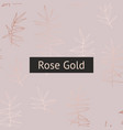 background with rose gold imitation for printing vector image vector image