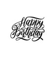 happy birthday hand lettering phrase original vector image