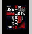 raw denim slogan tee shirt graphic typography vector image vector image