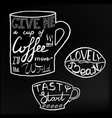 tasty startlovely beangive me a up of coffee and vector image vector image