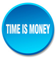 time is money blue round flat isolated push button vector image vector image