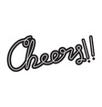 cheers hand drawn custom lettering vector image vector image