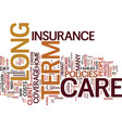 long term care insurance when you need it text vector image vector image