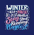running in winter is not a pause banner on blue vector image