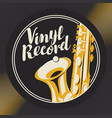 music poster with vinyl record and saxophone vector image vector image