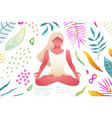 woman meditation yoga practice in nature colorful vector image vector image