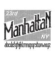 manhattan font 01 vector image