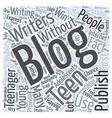 blogging teens Word Cloud Concept vector image vector image