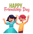 happy friendship day greeting card vector image vector image