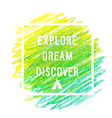 motivation poster explore dream discover vector image vector image