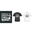 when nothing goes right - go left t-shirt print vector image vector image