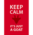 Keep calm its just a goat Inspirational card with vector image