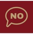The NO speech bubble icon No symbol Flat vector image vector image