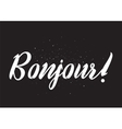 Bonjour inscription Greeting card with vector image vector image