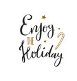 enjoy the holiday christmas and new year vector image vector image