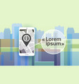 city navigation concept cell smart phone with gps vector image