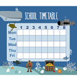 timetable School schedule on underwater world Days vector image