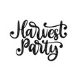 harvest party hand lettering on white background vector image vector image
