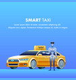 smart taxi banner yellow robot car vector image