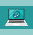 fake news word on laptop vector image vector image